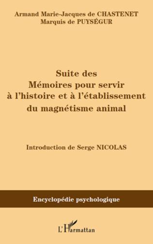 Couverture Suite des mémoires pour servir à l'histoire et à l'établissement du magnétisme animal