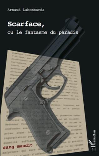 Couverture Scarface, ou le fantasme du paradis