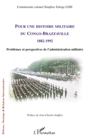 Couverture Pour une histoire militaire du Congo-Brazzaville (1882-1992)