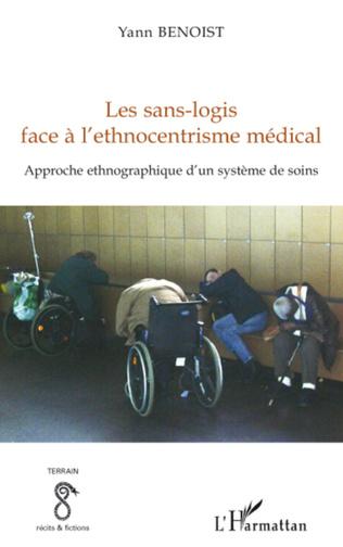 Couverture Les sans-logis face à l'ethnocentrisme médical
