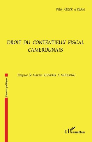 Couverture Droit du contentieux fiscal camerounais