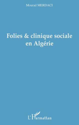Couverture Folies et clinique sociale en Algérie