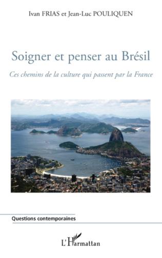 Couverture Soigner et penser au Brésil