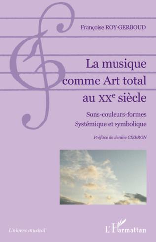 Couverture La musique comme Art total au XXe siècle