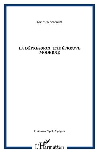 Couverture La dépression, une épreuve moderne