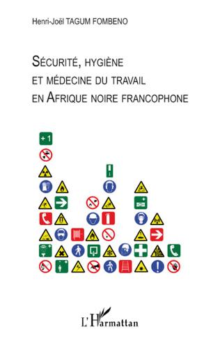 Couverture Sécurité, hygiène et médecine du travail en Afrique noire francophone