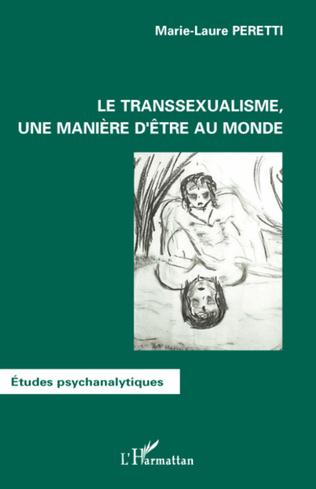 Couverture Le transsexualisme, une manière d'être au monde