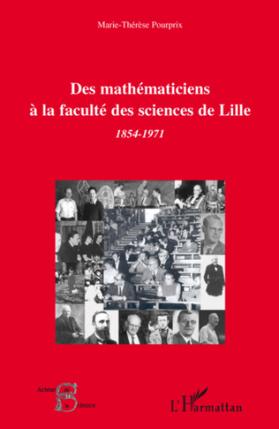 Couverture Des mathématiciens à la faculté des sciences de Lille (1854-1971)