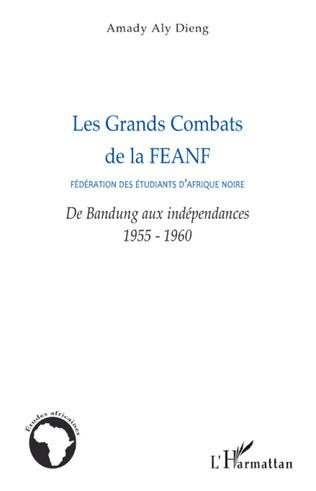 Couverture Les Grands Combats de la FEANF (Fédération des Etudiants d'Afrique noire)