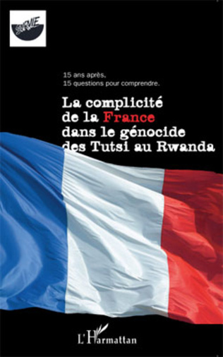 Couverture La complicité de la France dans le génocide des Tutsi au Rwanda