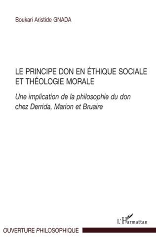 Couverture Le principe don en éthique sociale et théologie morale