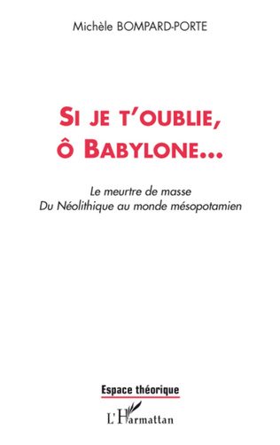 Couverture Si je t'oublie, ô Babylone...