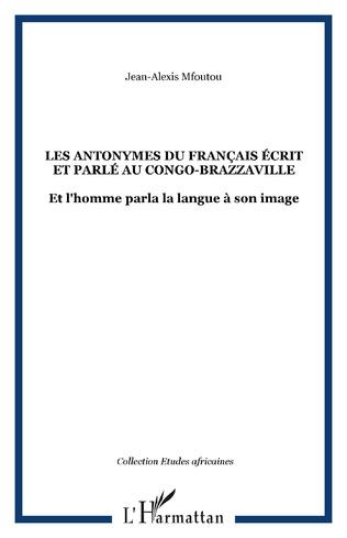 Couverture Les antonymes du français écrit et parlé au Congo-Brazzavill