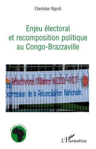 Couverture Enjeu électoral et recomposition politique au Congo-Brazzaville