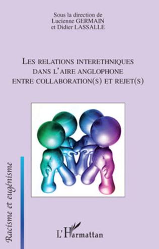 Couverture Les relations interethniques dans l'aire anglophone entre collaboration(s) et rejet(s)