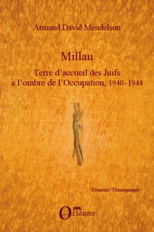 Couverture Millau. Terre d'accueil des Juifs à l'ombre de l'Occupation, 1940-1944