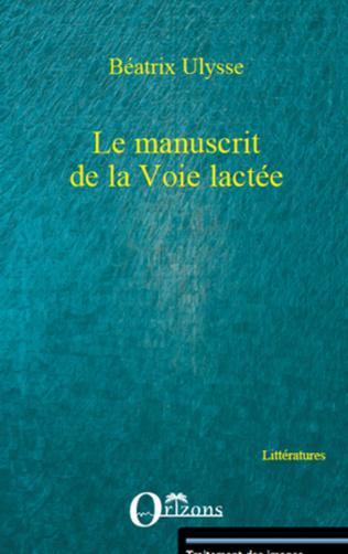 Couverture LE MANUSCRIT DE LA VOIE LACTEE