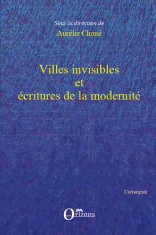 Couverture Villes invisibles et écritures de la modernité