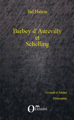 Couverture Barbey d'Aurevilly et Schelling