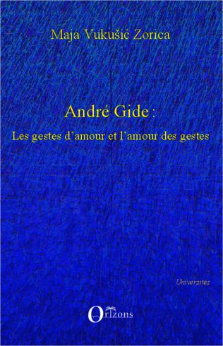 Couverture André Gide : Les gestes d'amour et l'amour des gestes