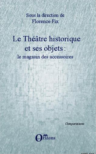 Couverture Le Théâtre historique et ses objets