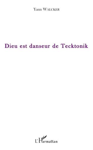 Couverture Dieu est danseur de Tecktonik