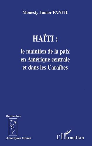 Couverture Haïti: le maintien de la paix en Amérique centrale et dans les Caraïbes