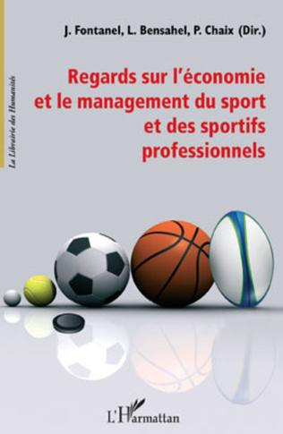 Couverture Regards sur l'économie et le management du sport et des sportifs professionnels