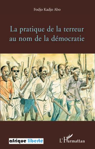Couverture La pratique de la terreur au nom de la démocratie