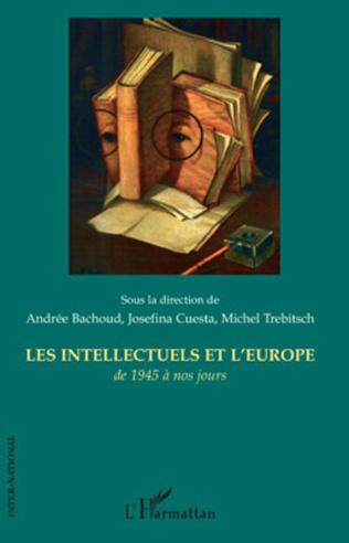 Couverture Les intellectuels et l'Europe de 1945 à nos jours