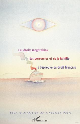 Couverture Les droits maghrébins des personnes et de la famille à l'épreuve du droit français