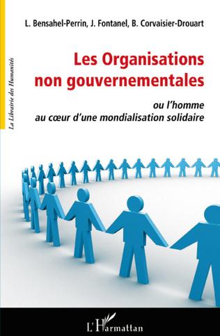 Couverture Les organisations non gouvernementales ou l'homme au coeur d'une mondialisation solidaire