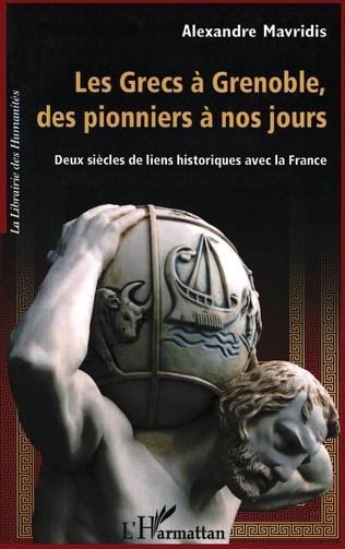 Couverture Les Grecs à Grenoble, des pionniers à nos jours