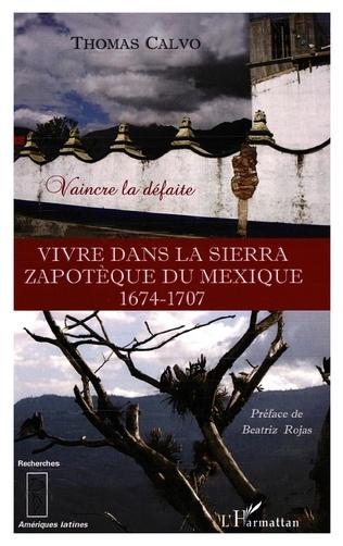 Couverture Vivre dans la Sierra Zapothèque du Mexique (1674-1707)