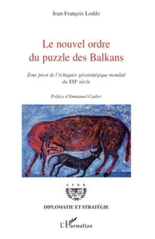 Couverture Le nouvel ordre du puzzle des Balkans