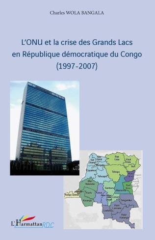 Couverture L'ONU et la crise des Grands Lacs en République Démocratique du Congo