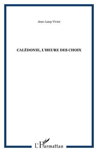 Couverture Calédonie, l'heure des choix