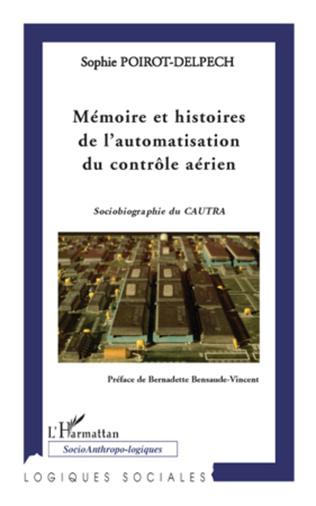 Couverture Mémoire et histoires de l'automatisation du contrôle aérien