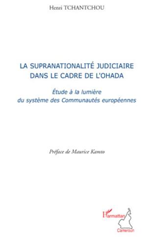 Couverture La supranationalité judiciaire dans le cadre de l'OHADA
