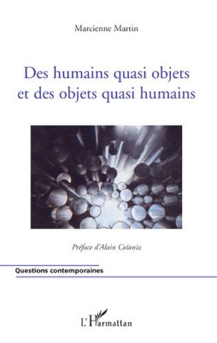 Couverture Des humains quasi objets et des objets quasi humains