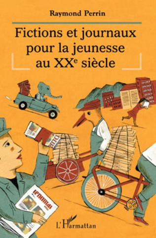 Couverture Fictions et journaux pour la jeunesse au XXe siècle