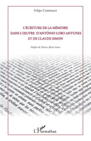 Couverture L'écriture de la mémoire dans l'oeuvre d'Antonio Lobo Antunes et de Claude Simon