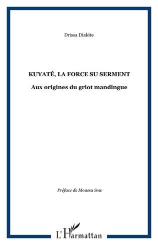 Couverture Kuyaté, la force su serment