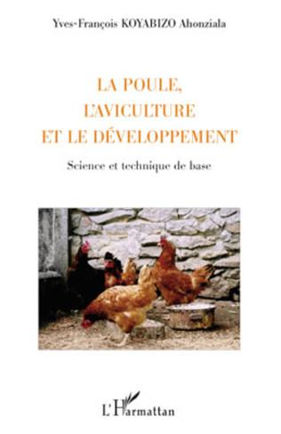Couverture La poule, l'aviculture et le développement