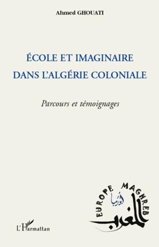 Couverture Ecole et imaginaire dans l'Algérie coloniale