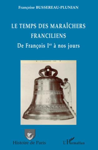 Couverture Le temps des maraîchers franciliens