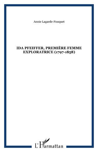 Couverture Ida Pfeiffer, première femme exploratrice (1797-1858)