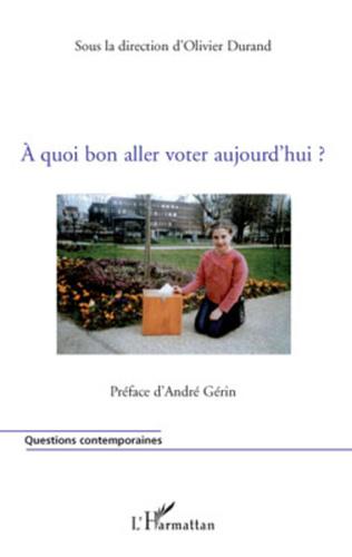 Couverture A quoi bon aller voter aujourd'hui ?