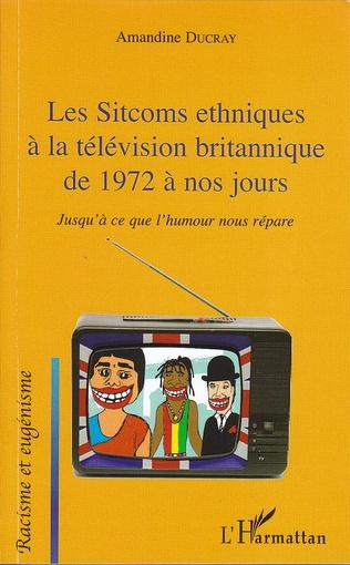 Couverture Les Sitcoms ethniques à la télévision britannique de 1972 à nos jours