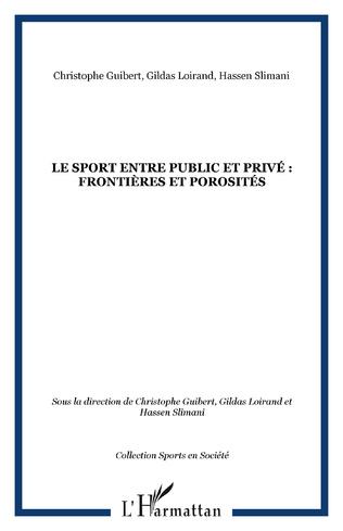 Couverture Le sport entre public et privé : frontières et porosités